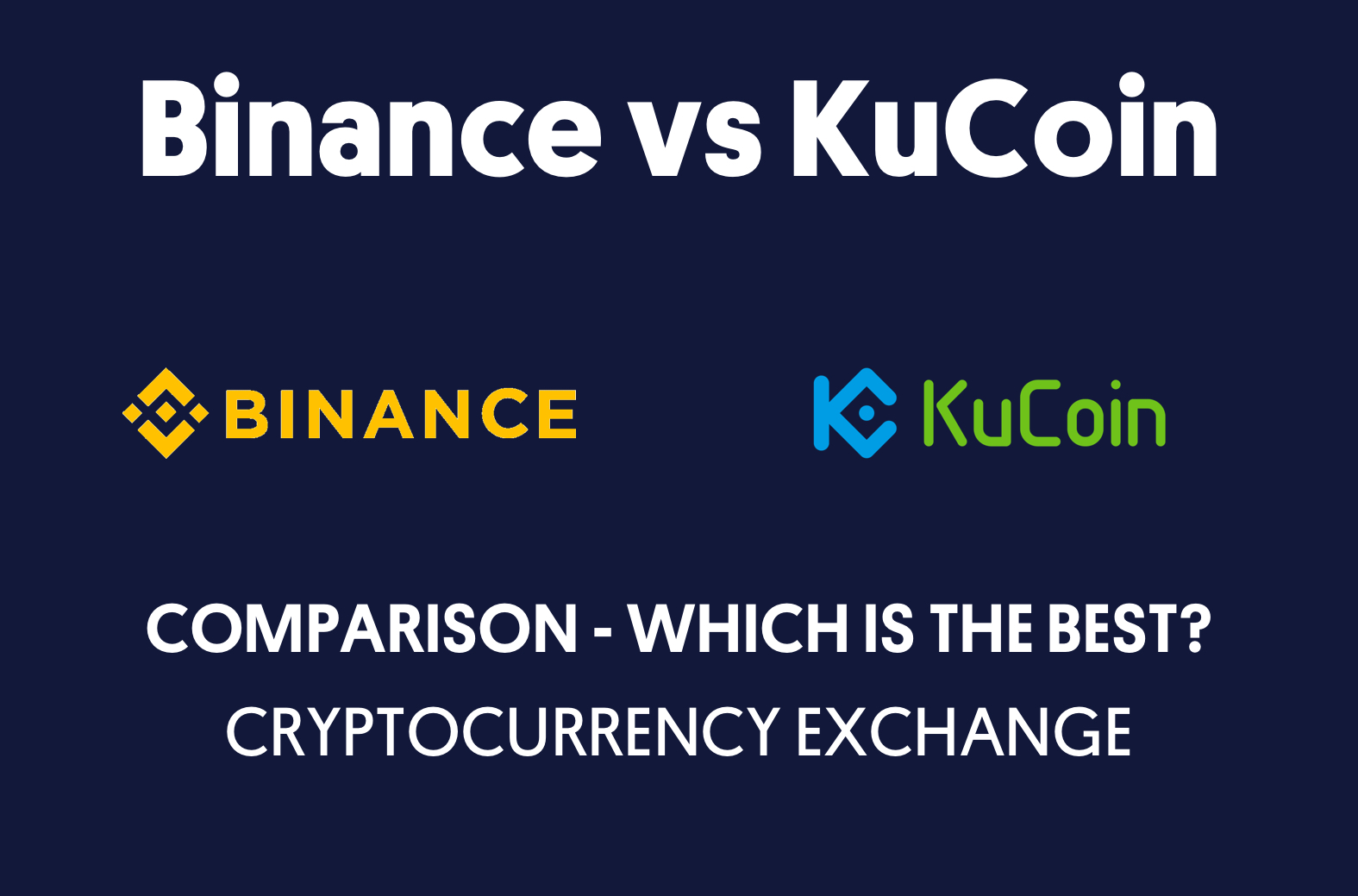 Binance vs KuCoin - which is the best cryptocurrency exchange?