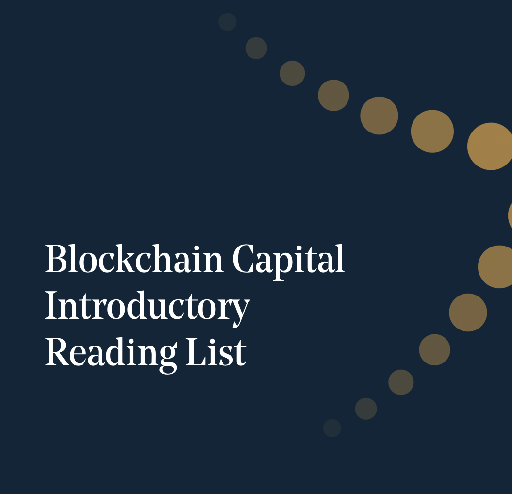 Blockchain Capital Introductory Reading List