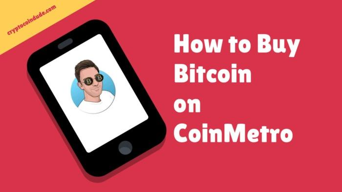 How to Buy Bitcoin on CoinMetro [for beginners]