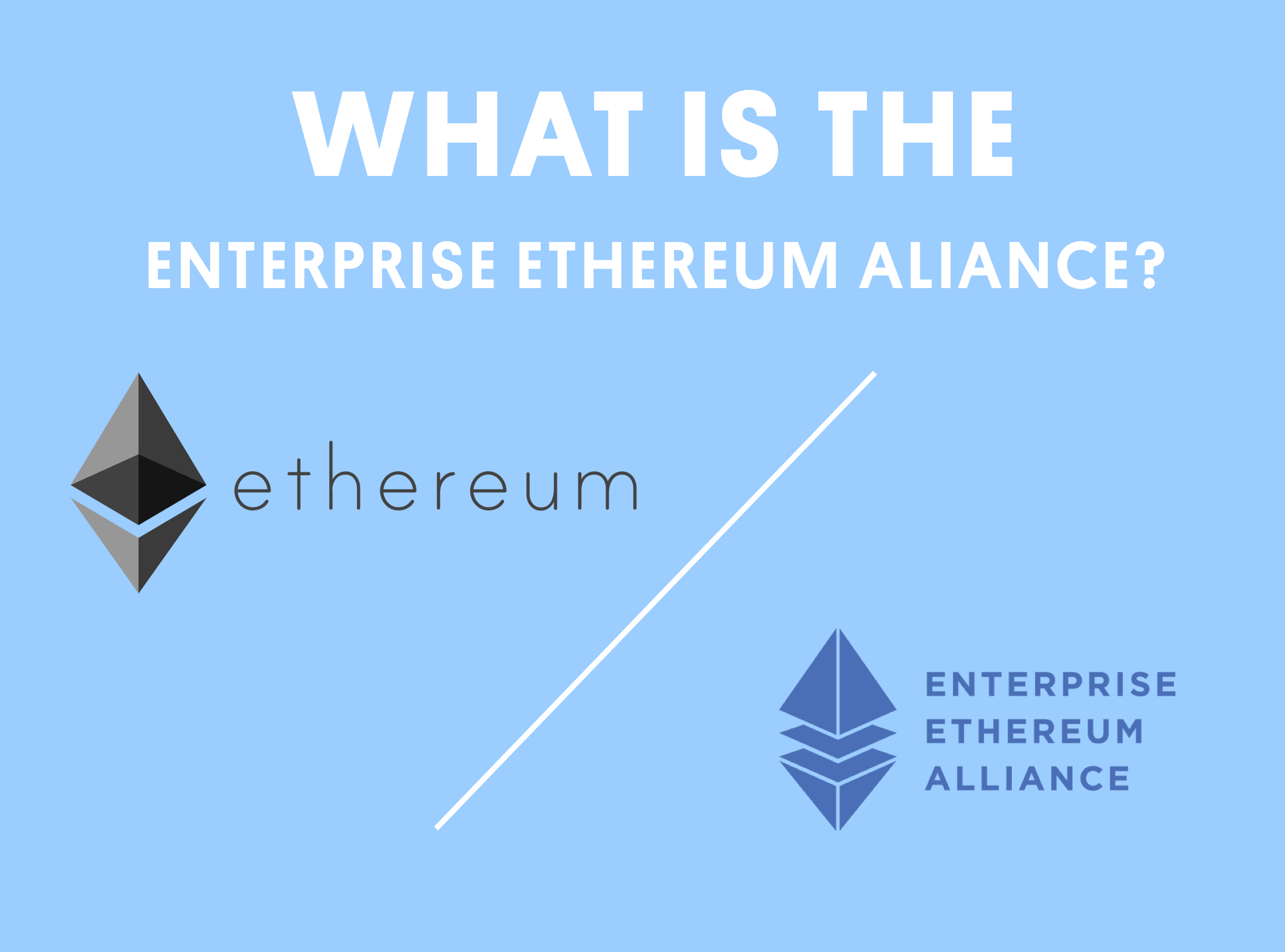 What is the Enterprise Ethereum Aliance?
