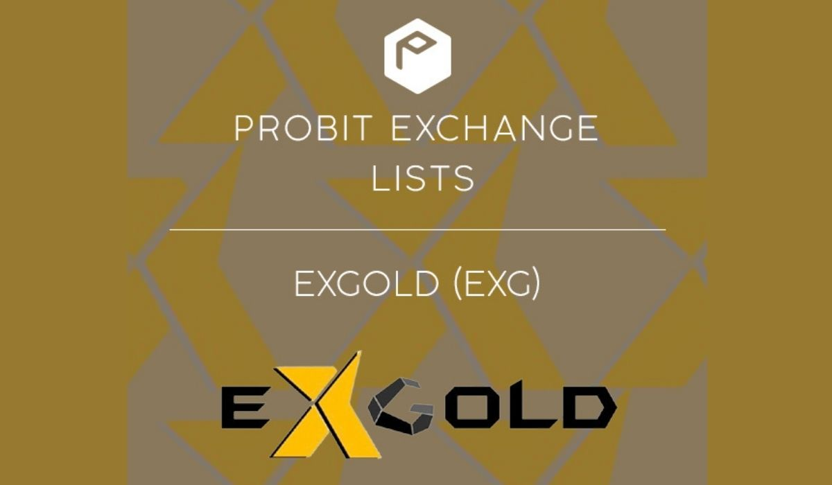 ProBit Exchange Lists EXGold (EXG) | Gold For The Digital Age