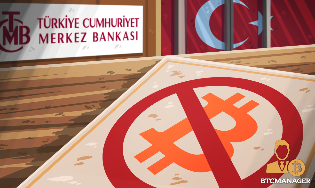 Turkey Central Bank to Prohibit the Use of Crypto for Payments