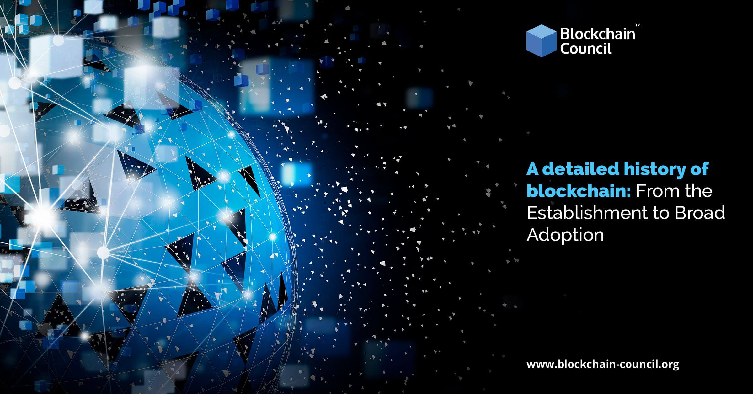 A detailed history of blockchain From the Establishment to Broad Adoption